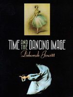 Time and the Dancing Image by Deborah Jowitt