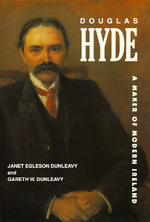 Douglas Hyde by Janet Egleson Dunleavy, Gareth W. Dunleavy
