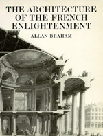 The Architecture of the French Enlightenment by Allan Braham