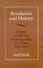 Revolution and History by Arif Dirlik