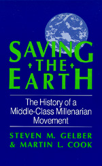Saving the Earth by Steven M. Gelber, Martin L. Cook