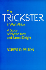 The Trickster in West Africa by Robert D. Pelton