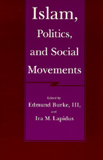 Islam, Politics, and Social Movements by Edmund Burke III, Ira M. Lapidus