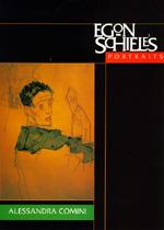 Egon Schiele's Portraits by Alessandra Comini