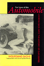 For Love of the Automobile by Wolfgang Sachs