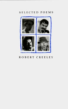 Selected Poems of Robert Creeley by Robert Creeley