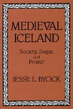 Medieval Iceland by Jesse L. Byock