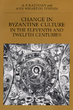 Change in Byzantine Culture in the Eleventh and Twelfth Centuries by A. P. Kazhdan, Ann Wharton Epstein