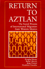 Return to Aztlan by Douglas S. Massey, Rafael Alarcon, Jorge Durand