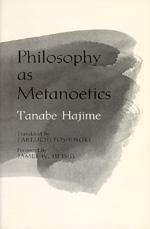 Philosophy as Metanoetics by Hajime Tanabe