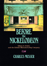 Before the Nickelodeon by Charles Musser