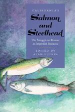California's Salmon and Steelhead by Alan Lufkin