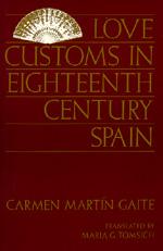 Love Customs in Eighteenth-Century Spain by Carmen Martin Gaite