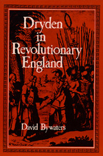 Dryden in Revolutionary England by David Bywaters