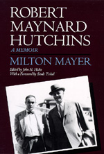 Robert Maynard Hutchins by Milton Mayer, John H. Hicks