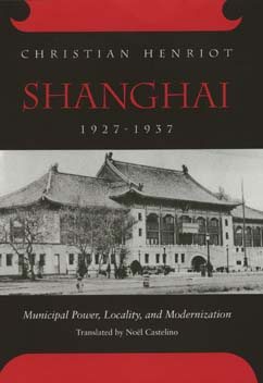 Shanghai, 1927-1937 by Christian Henriot