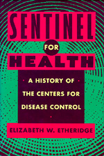 Sentinel for Health by Elizabeth W. Etheridge