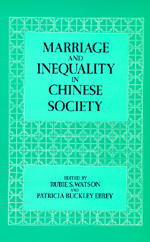 Marriage and Inequality in Chinese Society by Rubie S. Watson, Patricia Buckley Ebrey