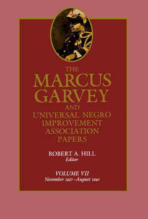 The Marcus Garvey and Universal Negro Improvement Association Papers, Vol. VII by Marcus Garvey, Robert Abraham Hill