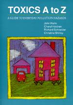 Toxics A to Z by John Harte, Cheryl Holdren, Richard Schneider