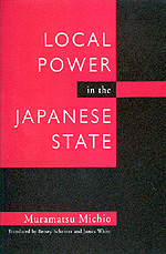 Local Power in the Japanese State by Michio Muramatsu
