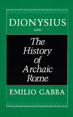 Dionysius and The History of Archaic Rome by Emilio Gabba