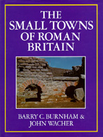 The Small Towns of Roman Britain by Barry C. Burnham, John Wacher