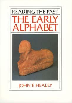 The Early Alphabet by John F. Healey