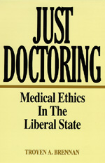 Just Doctoring by Troyen A. Brennan
