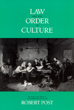 Law and the Order of Culture by Robert Post