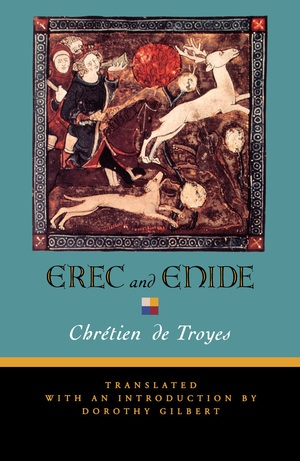 Erec and Enide by Chrétien de Troyes