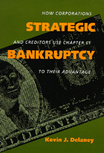 Strategic Bankruptcy by Kevin J. Delaney