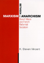 Between Marxism and Anarchism by K. Steven Vincent
