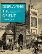 Displaying the Orient by Zeynep Çelik