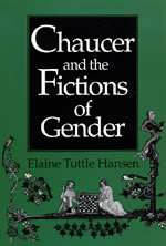 Chaucer and the Fictions of Gender by Elaine Tuttle Hansen