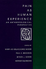 Pain as Human Experience by Mary-Jo DelVecchio Good, Paul Brodwin, Byron J. Good