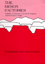 The Meson Factories by Torlief E. O. Ericson, Vernon W. Hughes, Darragh E. Nagle