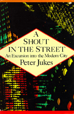 A Shout in the Street by Peter Jukes