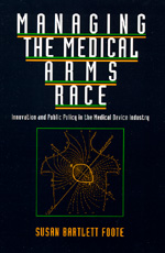 Managing the Medical Arms Race by Susan Bartlett Foote