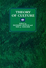 Theory of Culture by Richard Munch, Neil J. Smelser
