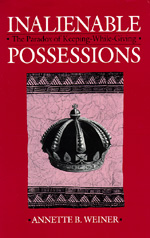 Inalienable Possessions by Annette B. Weiner
