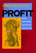 Prescription for Profit by Paul Jesilow, Henry N. Pontell, Gilbert Geis