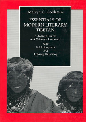 Essentials of Modern Literary Tibetan by Melvyn C. Goldstein, Gelek Rimpoche, Lobsang Phuntshog