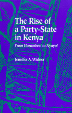 The Rise of a Party-State in Kenya by Jennifer A. Widner