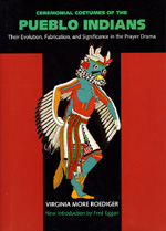 Ceremonial Costumes of the Pueblo Indians by Virginia More Roediger