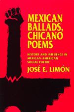 Mexican Ballads, Chicano Poems by José E. Limón
