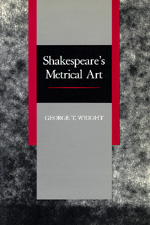 Shakespeare's Metrical Art by George T. Wright