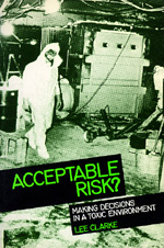 Acceptable Risk? by Lee Clarke