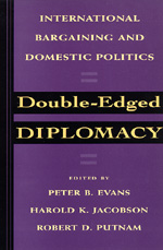 Double-Edged Diplomacy by Peter Evans, Harold K. Jacobson, Robert D. Putnam