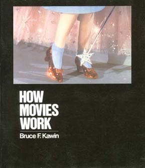 How Movies Work by Bruce Kawin